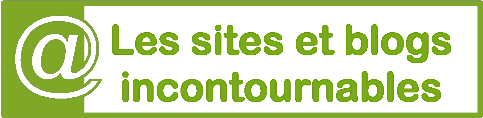 Sites et blogs incontournables